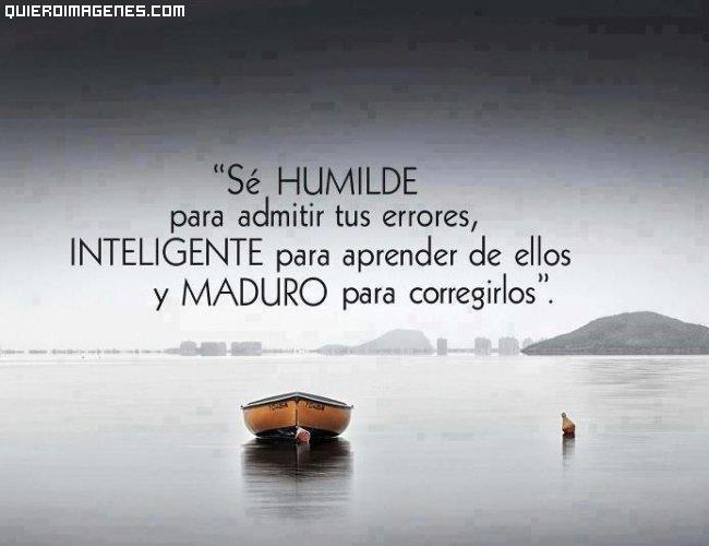 Sé humilde