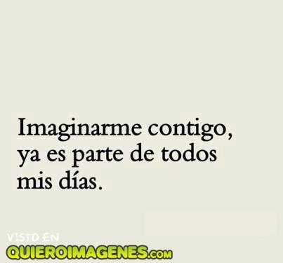 Imaginarme junto a ti