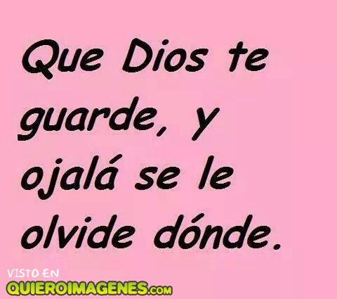 Ojalá Dios te guarde