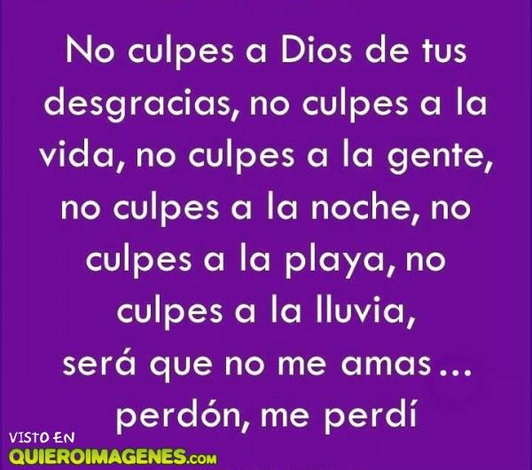No culpes