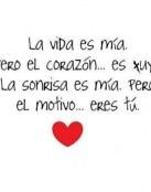 La vida es mía pero tuyo el corazón