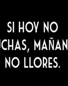 Si no luchas